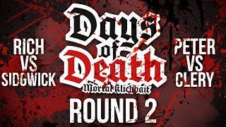 Days Of Death #6 - (Rich vs. Sidgwick) (Peter vs. Clery)