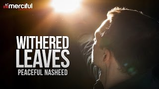 Withered Leaves - Peaceful Nasheed