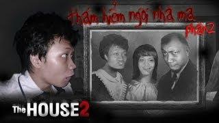 Let's Play: The House 2 - Cùng Diepzen thám hiểm ngôi nhà ma 2