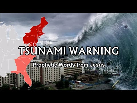 A Prophesy of a TSUNAMI Hitting the Eastern Seaboard In USA (Words from Jesus)