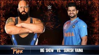 Suresh Raina VS The Big Show - WWE Fight