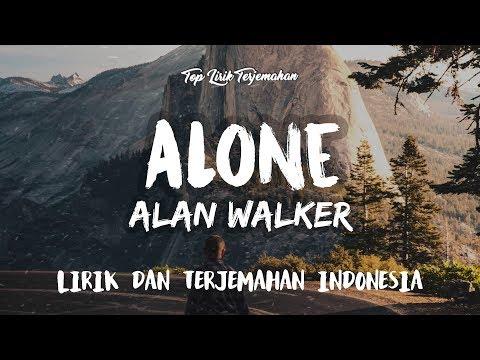 Alone Alan Walker Lirik Terjemahan Indonesia