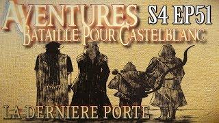 Aventures Bataille pour Castelblanc - Episode 51 - La dernière porte