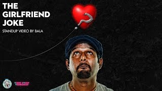 The Girlfriend Joke- Stand-Up comedy video by Bala