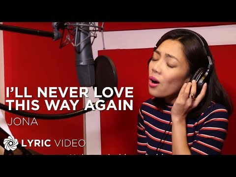 Jona I ll Never Love This Way Again Official Lyric Video