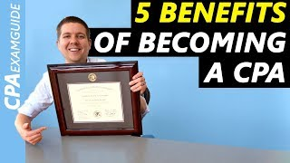 5 Benefits Of Becoming A CPA You Need To Know  | CPA Guide TV, Ep. 001