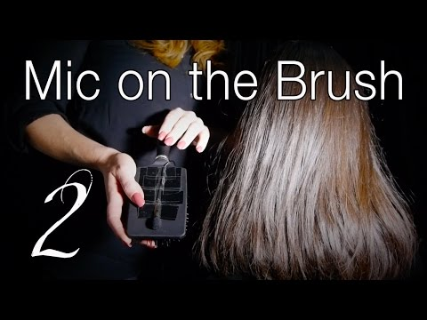 Mic ON The #2 Hairbrush | ASMR Hair Brushing | Brush Massage & Hair Play