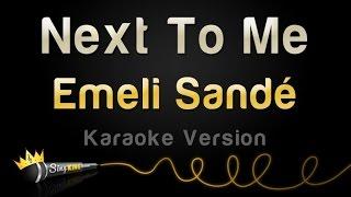 Emeli Sande - Next To Me (Karaoke Version)