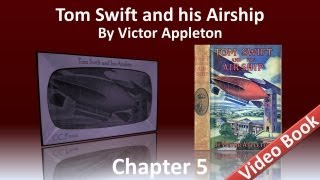 Chapter 05 - Tom Swift and His Airship by Victor Appleton