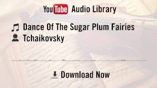 Dance of The Sugar Plum Fairies (by Tchaikovsky) - Tchaikovsky (YouTube Royalty-free Music Download)