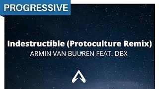 Armin van Buuren feat. DBX - Indestructible (Protoculture Remix)