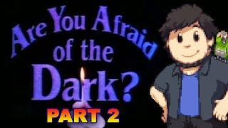 Are You Afraid of the Dark? - JonTron (PART 2)