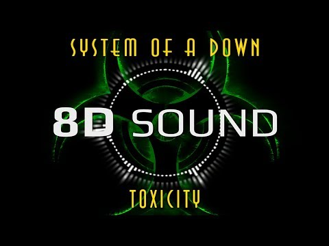 System Of A Down - Toxicity (8D SOUND)