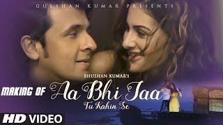 Making of 'Aa Bhi Jaa Tu Kahin Se' VIDEO Song | Sonu Nigam | Amyra Dastur | T-Series