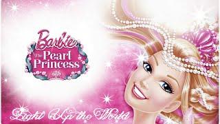 "Barbie™ : The Pearl Princess ""Light Up The World"" Lyrics"