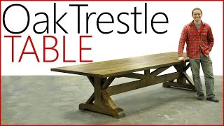 Woodworking - Massive White Oak Trestle Table - Log to Table