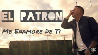 Me enamore de ti - El Patron / Cumbia