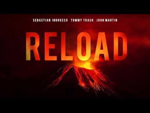 Sebastian Ingrosso Tommy Trash John Martin Reload Audio Original Mix
