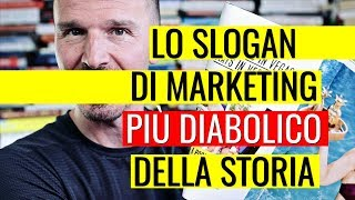 Lo slogan di marketing più diabolico della storia...