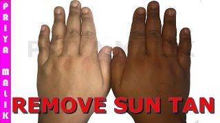 HOW TO REMOVE SUN TAN INSTANTLY- SUN TAN REMOVAL HOME REMEDIES | PRIYA MALIK