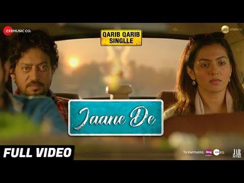 Xxx Mp4 Jaane De Full Video Atif Aslam Qarib Qarib Singlle Irrfan I Parvathy Vishal Mishra 3gp Sex