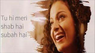 Lyrics - Tu Hi Meri Shab Hai - KK, Emraan Hashmi, Kangana Ranaut