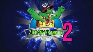 Zjebany Franklin 2 - [Przeróbka] [+16]