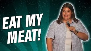 Eat My Meat! (Stand Up Comedy)