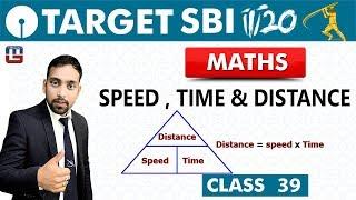 SBI Clerk Prelims 2018 | Speed ,Time & Distance | Maths | Live At 10 am | Class - 39
