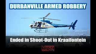 Durbanville Armed Robbery ends in Shootout in Kraaifontein