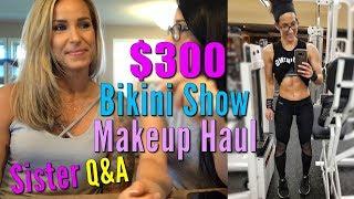 $300 Bikini Show Makeup Haul   Sister Q&A   Bikini Prep Life ep. 06