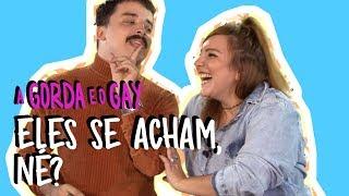 O SIGNO DE LEÃO | A Gorda e o Gay