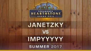 HS - Janetzky vs Impyyyyy - RO16 - Hearthstone Grand Prix DreamHack Summer 2017