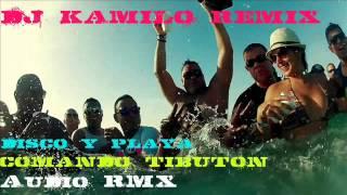 DISCO Y PLAYA COMANDO TIBURON RMX AUDIO DJ KAMILO REMIX