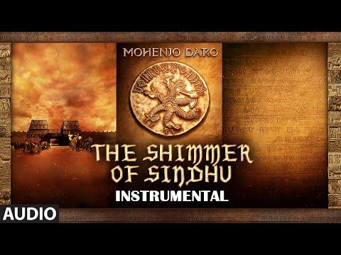 THE SHIMMER OF SINDHU Full Song | Mohenjo Daro | Hrithik Roshan, Pooja Hegde | A R Rahman