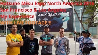 [incl. LIVE FOOTAGE!] Miku Expo NA 2016 - San Francisco + Los Angeles - My Experience
