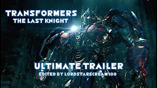 Transformers: The Last Knight - Ultimate Trailer
