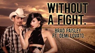 Without A Fight - Brad Paisley ft. Demi Lovato: LYRICS