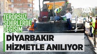 Diyarbakır terörle değil hizmetle anılıyor
