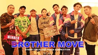 BROTHER MOVE The Winner Stomp The Floor! Dance Competition 2017