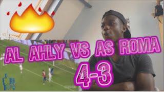 AL AHLY VS AS ROMA 4-3 HIGHLIGHTS REACTION!!