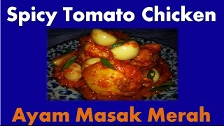 Malaysian Food - Spicy Tomato Chicken / Ayam Masak Merah