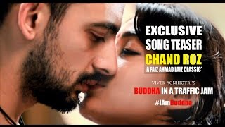 CHAND ROZ Song | Teaser | Buddha In A Traffic Jam | Faiz Ahmad Faiz Classic