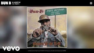 Bun B - U A Bitch (Audio) ft. Pimp C