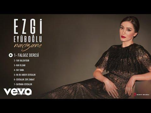 Xxx Mp4 Ezgi Eyüboğlu Falgoz Deresi Official Audio 3gp Sex