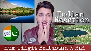 Indian Reacts To The Nation Song Of Gilgit Baltistan | GB Song Hum Gilgit Baltistan Baltistan K he