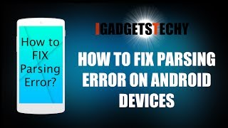 Fix Parsing Error - Installing 3rd Party on Android / Installing Third Party Apps Android Devices