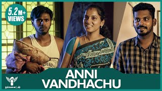 Anni Vandhachu - Best Moments of Life #Nakkalites