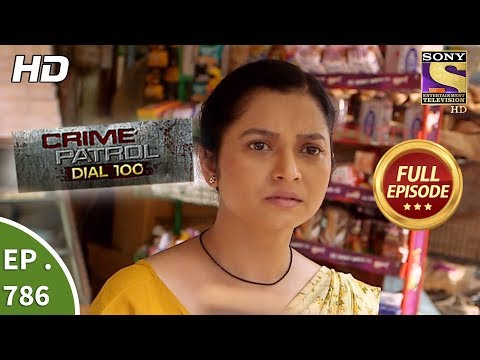 Xxx Mp4 Crime Patrol Dial 100 Ep 786 Full Episode 28th May 2018 3gp Sex