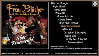 Über Fenomenal - Frau Blücher and the drünken horses